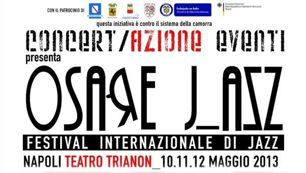 """La capitale partenopea ospita il Festival Internazionale """"Osare J_azz"""""""