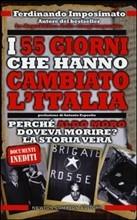 I 55 giorni che hanno cambiato l'Italia. Perché Aldo Moro doveva morire? La storia vera di Ferdinando Imposimato