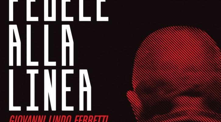 Fedele alla Linea – la saga umana e artistica di Giovanni Lindo Ferretti
