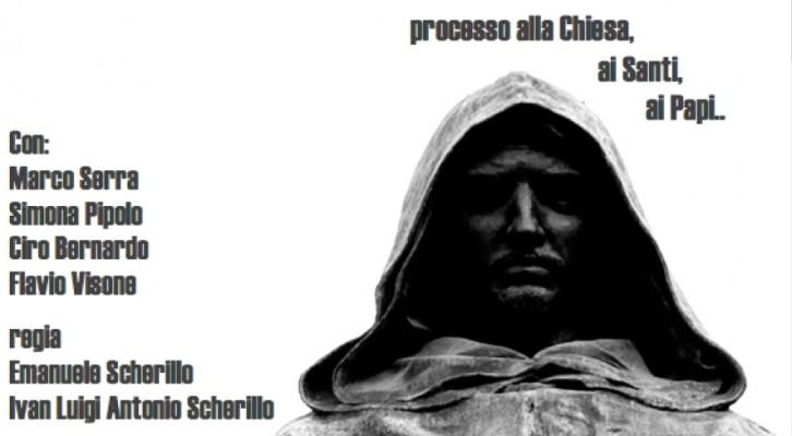 """""""Giordano Bruno"""", lo spettacolo itinerante di Ivan Scherillo"""