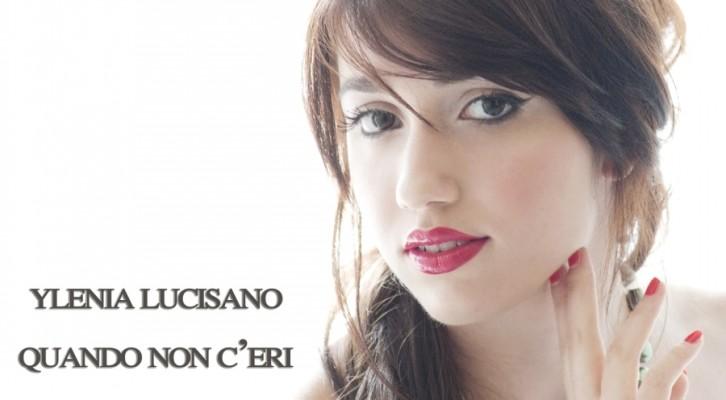 """Ylenia Lucisano si racconta presentandoci il suo primo singolo """"Quando non c'eri"""""""