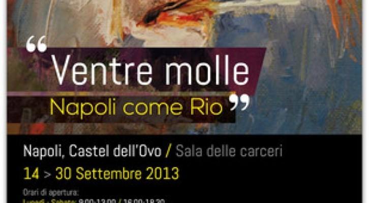 Ultima settimana al Castel dell'Ovo per 'Ventre Molle, Napoli come Rio'