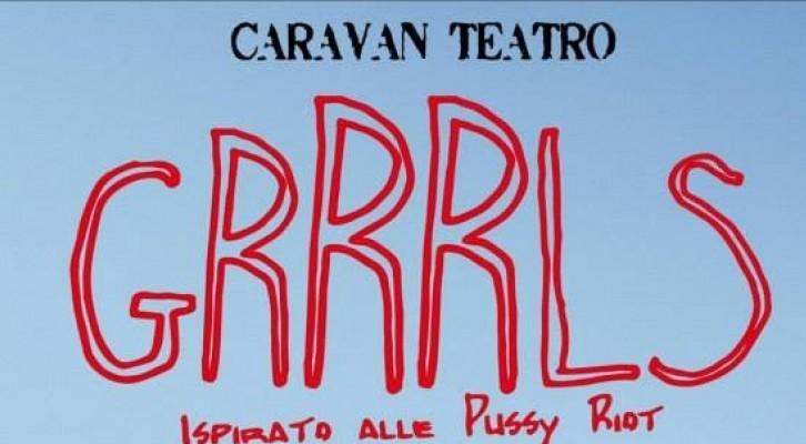GRRRLS, Il primo spettacolo italiano sulle Pussy Riot
