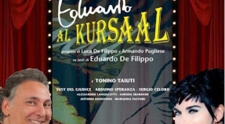 Eduardo al Kursaal, un omaggio a Eduardo De Filippo