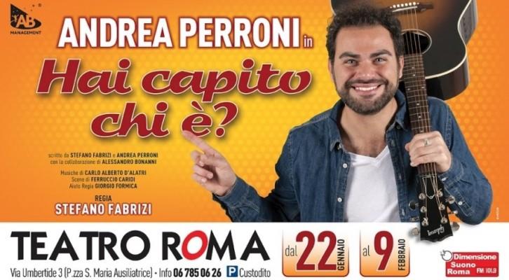 Andrea Perroni, al Teatro Roma con 'Hai capito chi é?
