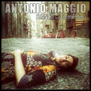 """Antonio Maggio, esce il singolo """"Stanco"""" in collaborazione con Clementino"""