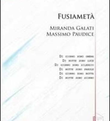 Fusiametà, il libro di di Miranda Galati e Massimo Paudice