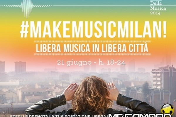Make Music Milan, palcoscenico a cielo aperto