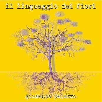 """Giuseppe Palazzo: il nuovo album """"Il linguaggio dei fiori"""""""