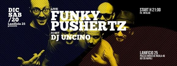 Funky Pushertz e DJ Uncino al Lanificio 25