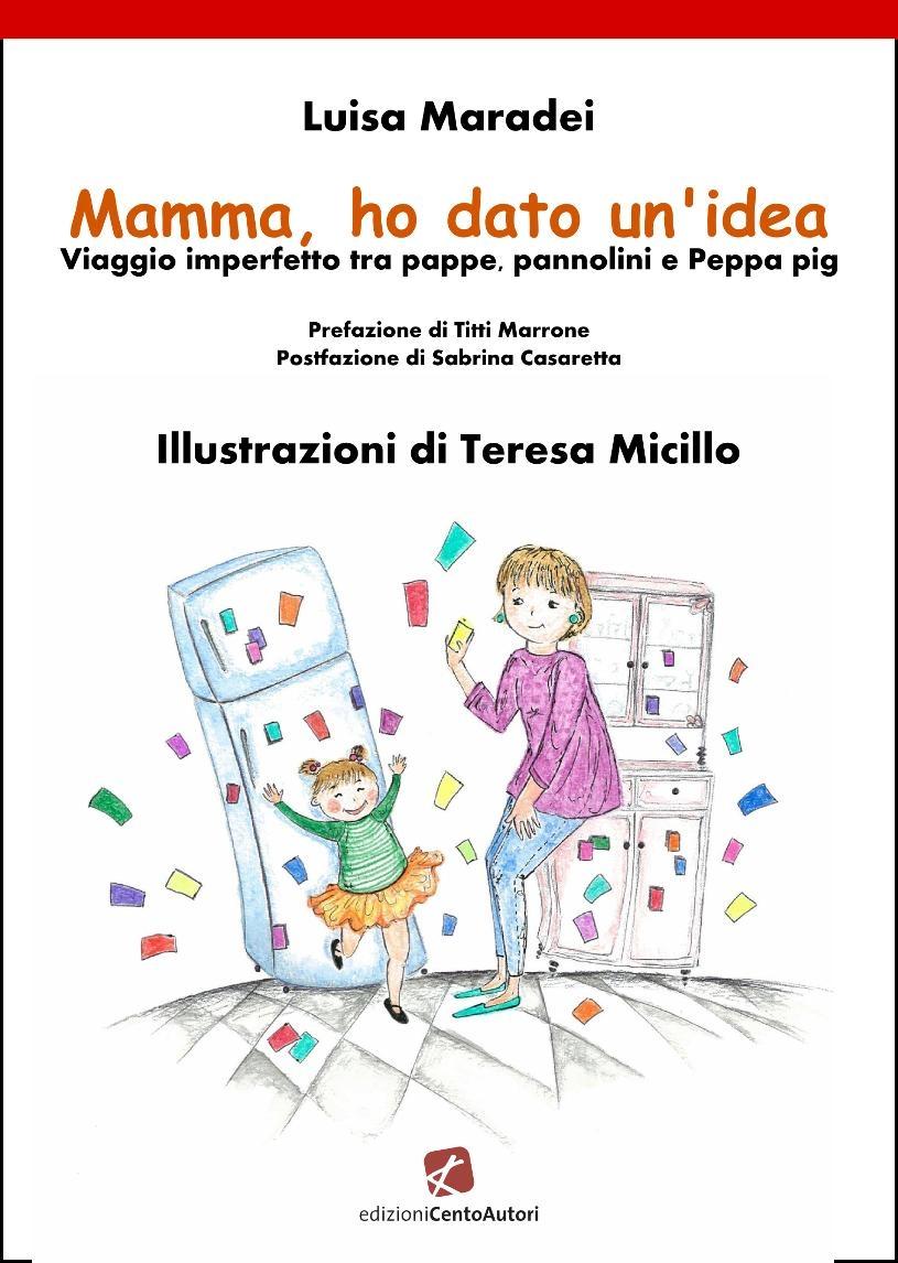 Presentazione di Mamma, ho dato un'idea l'e-book di Luisa Maradei