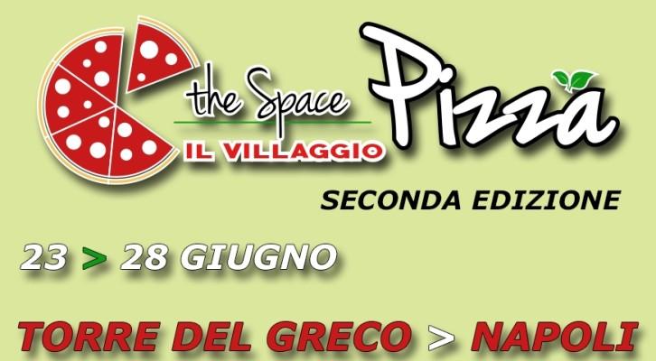 The Space… Il Villaggio Pizza: la seconda edizione a giugno