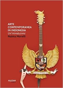 Al Pan di Napoli si presenta il libro: Arte Contemporanea in Indonesia, un'introduzione