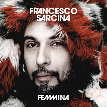 Femmina: il nuovo album di Francesco Sàrcina