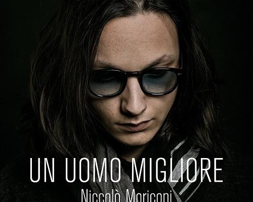 """Niccolò Moriconi: """"Un uomo migliore"""", con la partecipazione di Giancarlo Giannini"""