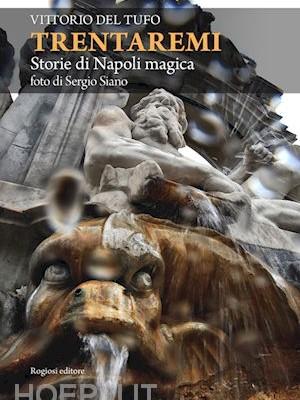 """""""Trentaremi. Storie di Napoli Magica"""""""