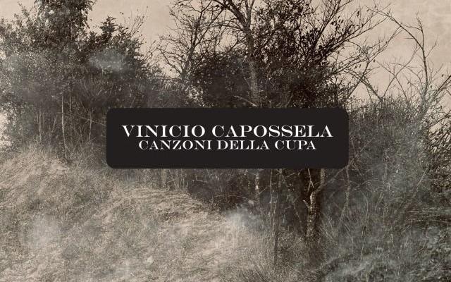 """""""Canzoni della cupa""""è il nuovo disco di Vinicio Capossela"""