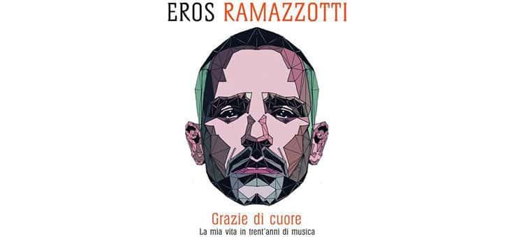 Grazie di cuore, la prima autobiografia di Eros Ramazotti