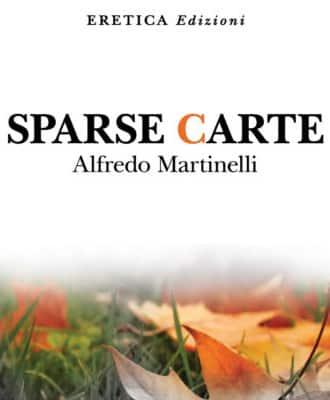 Sparse carte, sedici racconti inediti di Alfredo Martinelli
