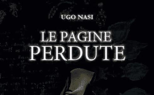 Le pagine perdute di Ugo Nasi: un thriller necessario