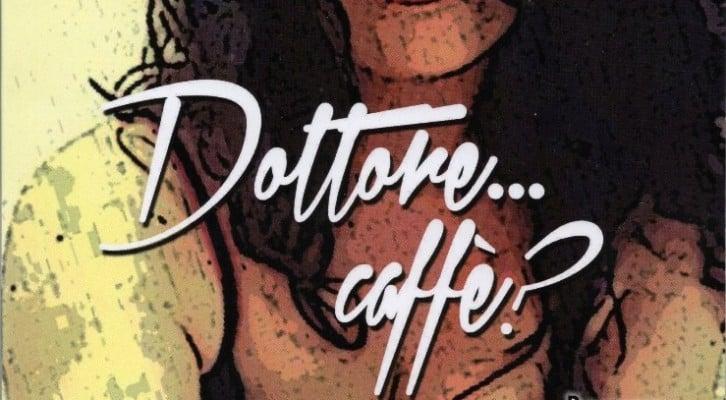 """Presentazione del libro """"Dottore… caffè?"""" di Rosanna Pannone"""