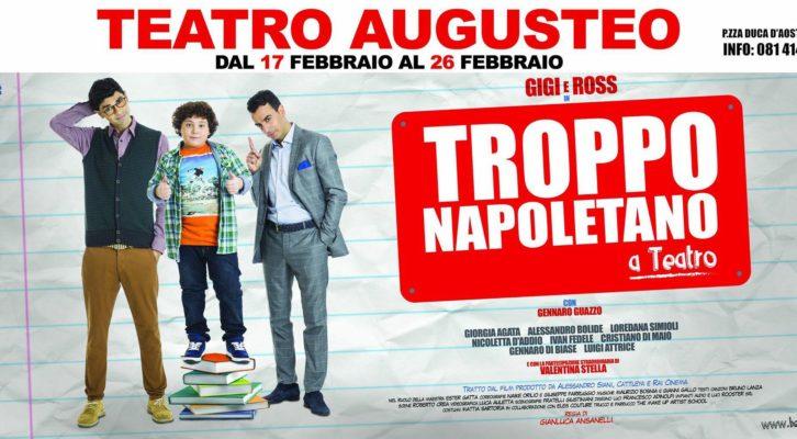 """Il musical """"Troppo napoletano"""" approda al Teatro Augusteo"""