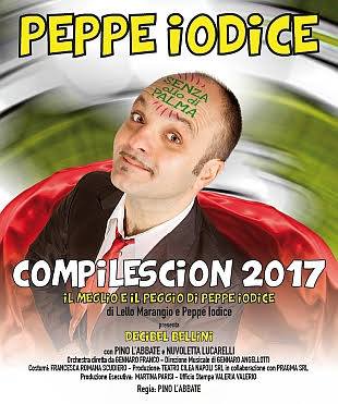 Peppe Iodice in scena al Teatro Trianon con Compilescion 2017