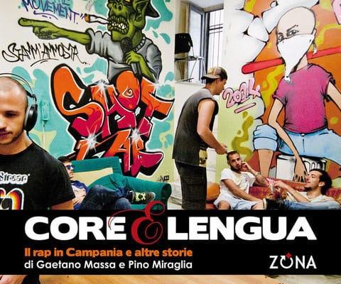 Libri: Core e Lengua, il rap in Campania ed altre Storie