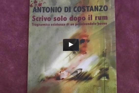 Scrivo solo dopo il rum, il libro di Antonio Di Costanzo