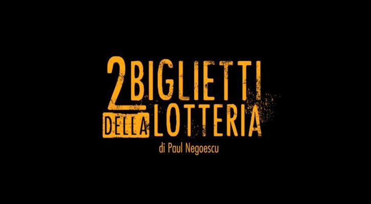 """In uscita nelle sale """"2 biglietti della lotteria"""", il film del regsita rumeno Paul Negoescu"""