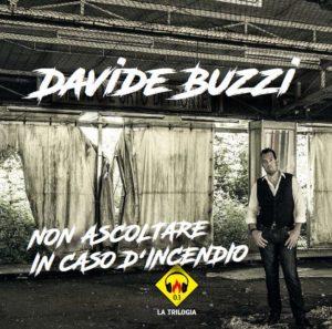 """Davide Buzzi comunica il suo pensiero in """"Non ascoltare in caso d'incendio"""" (DAVIDE BUZZI cover album 300x297)"""