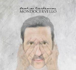 Mondocervello, il nuovo disco di Santino Cardamone (santino cardamone mondocervello cover 300x277)