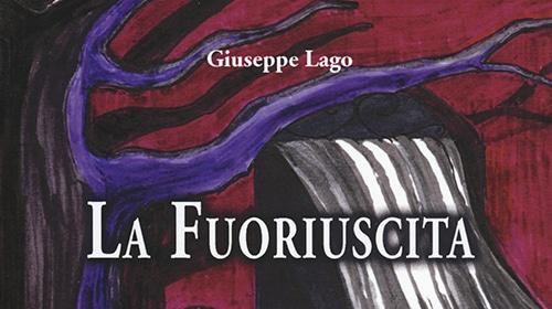 """Libri: """"La Fuoriuscita"""", il romanzo psicologico di Giuseppe Lago"""