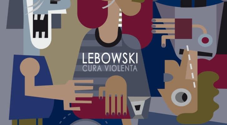 Cura Violenta, il quarto album dei Lebowski