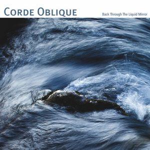 Back Through The Liquid Mirror, il nuovo lavoro discografico di Corde Oblique (Back Through The Liquid Mirror copertina 300x300)