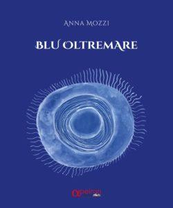 Blu oltremare di Mozzi Anna