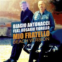 Mio Fratello, la nuova versione del brano di Biagio Antonacci feat. Rosario Fiorello
