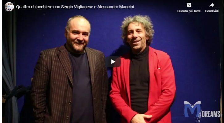 Quattro chiacchiere con Sergio Viglianese e Alessandro Mancini
