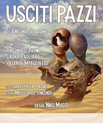 """Al Nuovo Teatro Sancarluccio va i scena """"Usciti pazzi"""" per la regia Niko Mucci"""
