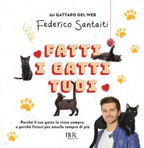 Fatti i gatti tuoi, il nuovo libro della webstar Federico Santaiti (cover libro fatti i fatti tuoi 292x300)