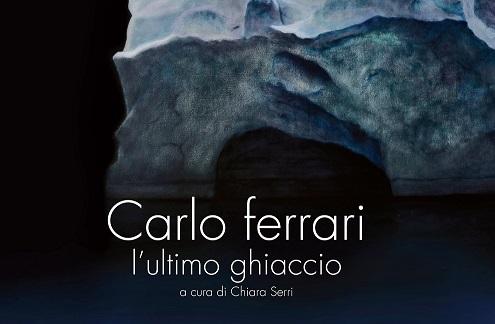 """""""L'ultimo ghiaccio"""", la mostra di Carlo Ferrari"""
