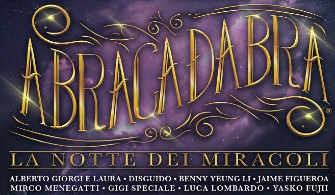 """Approda al Teatro Ghione """"Abracadabra"""", La Notte dei Miracoli"""