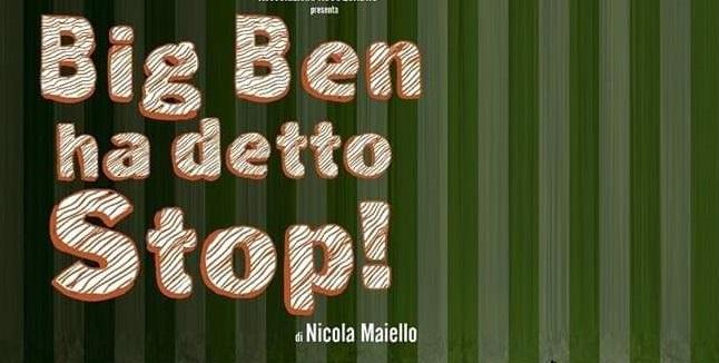 """Al centro teatro Spazio: """"Big Ben ha detto Stop!"""""""