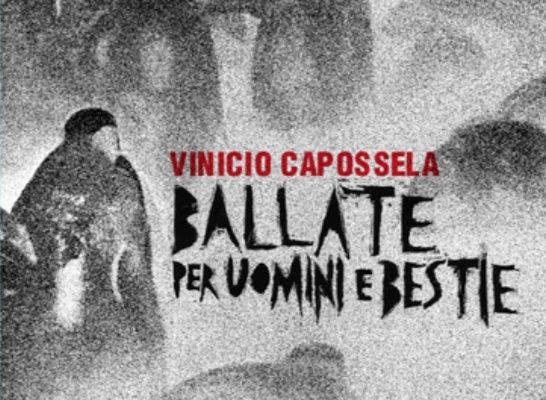"""È """"Ballata per uomini e bestie"""" di Vinicio Capossela, il miglior disco 2019 secondo Forum del giornalismo musicale"""