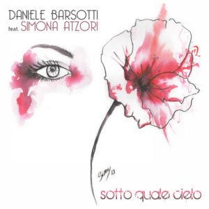 """Daniele Barsotti: """"Sotto quale cielo"""" è il nuovo singolo feat. Simona Atzori (cover daniele barsotti 300x300)"""