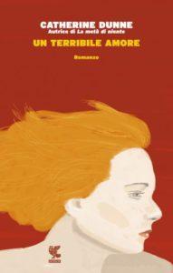 """Libri: """"Un terribile amore"""" di Catherine Dunne – la recensione (catherine dunne un terribile amore 191x300)"""