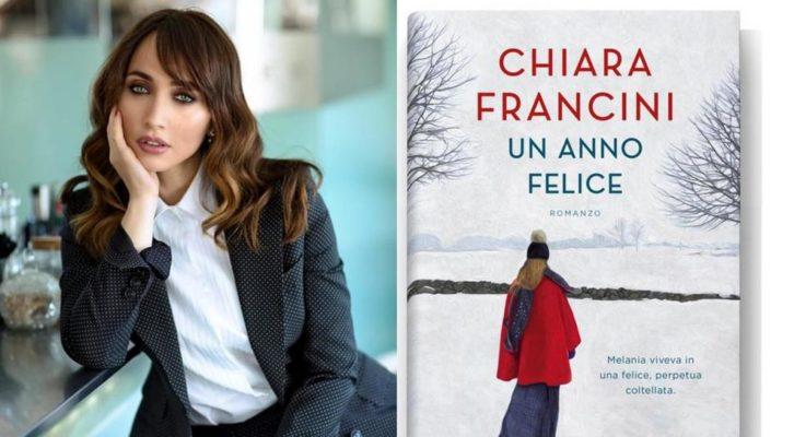 """""""Un anno felice"""", il terzo romanzo di Chiara Francini – la nostra recensione"""