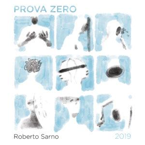 """Roberto Sarno, il cantautore torna con l'album """"Prova Zero"""" (roberto sarno prova zero 300x300)"""