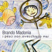 """""""I pesci non invecchiano mai"""" è il singolo del catanese Brando Madonia (brandpo madonia)"""