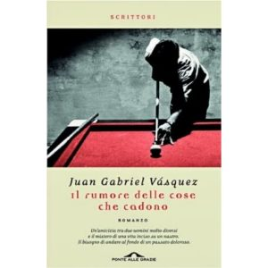 """Libri: """"Il Rumore delle cose che cadono"""" di Juan Gabriel Vasquez, la recensione (il rumore delle cose che cadono copertina 300x300)"""